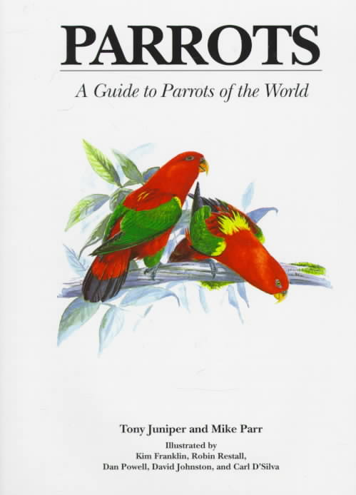 Parrots By Juniper, Tony/ Parr, Mike/ Franklin, Kim (TRN)/ Restall, Robin (TRN)/ Powell, Dan (TRN)/ Johnston, David (TRN)/ D'Silva, Carl (TRN)
